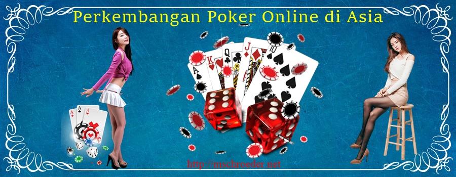 Perkembangan Poker Online di Asia