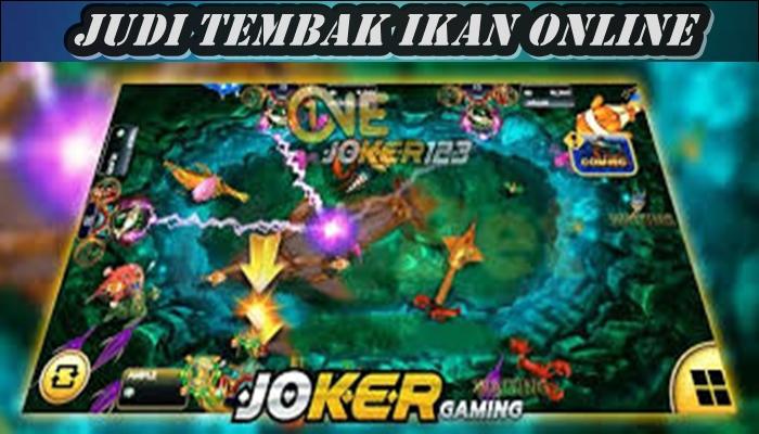 Joker123 dan Cara Bermain Judi Tembak Ikan Online